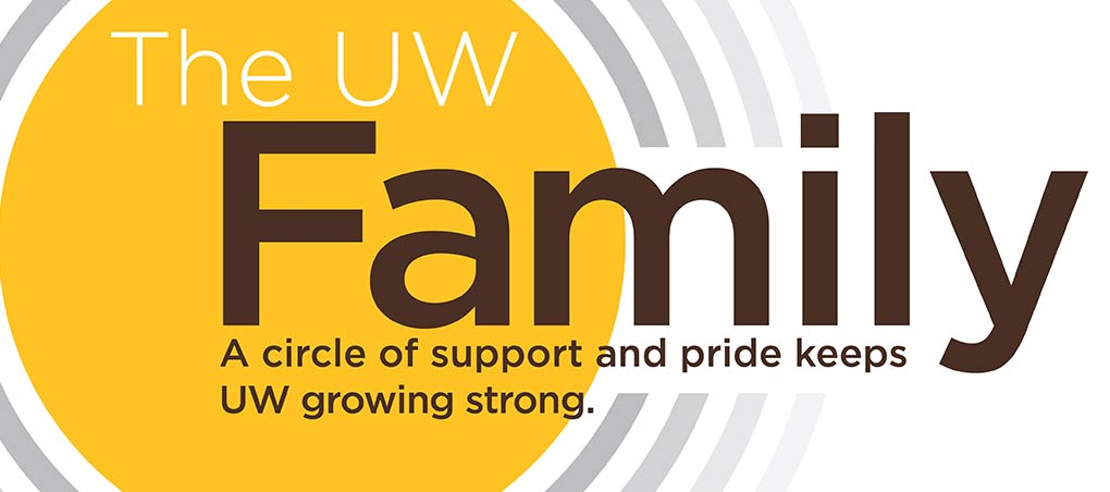 Image. The UW Family A circle of support and pride keeps UW growing strong