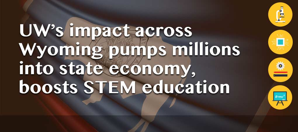 UW's impact across Wyoming pumps millions into state economy, boosts STEM education