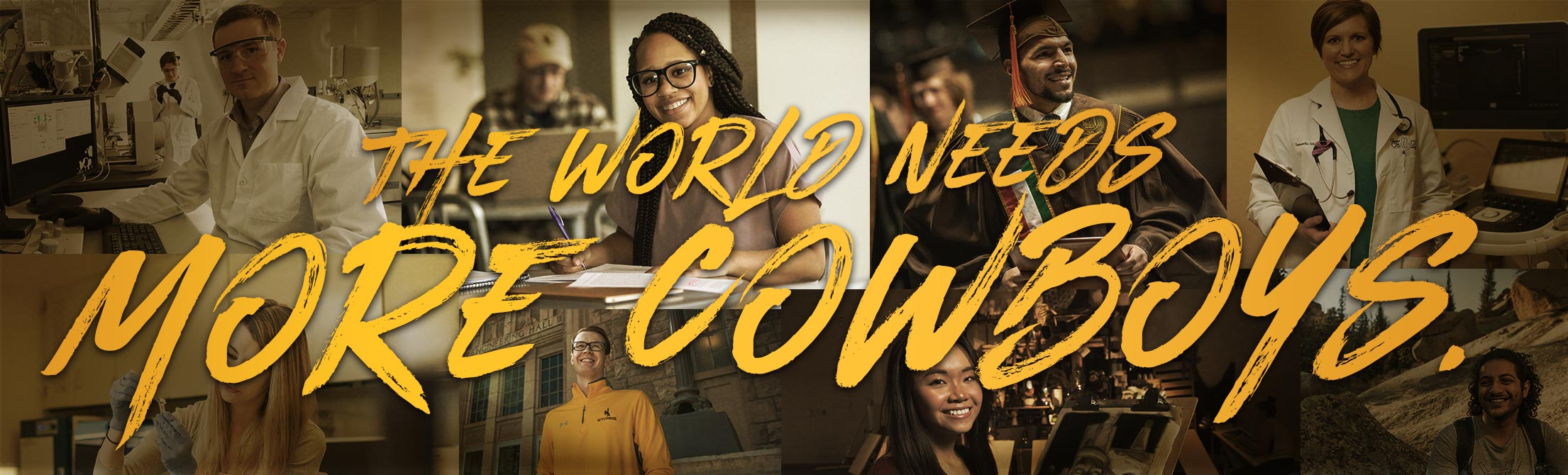 The World Needs More Cowboys slogan overlaying a collage of a variety of students from different departments.