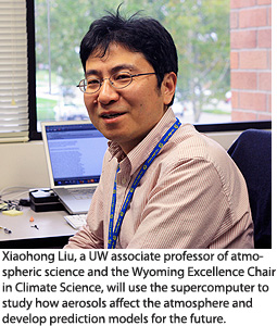Xiaohong Liu, a UW associate professor of atmospheric science and the Wyoming Excellence Chair in Climate Science, will use the supercomputer to study how aerosols affect the atmosphere and develop prediction models for the future.