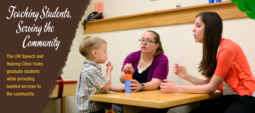 The UW Speech and Hearing Clinic trains graduate students while providing needed services to the community.